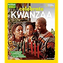 Holidays Around the World: Celebrate Kwanzaa: With Candles, Community, and the Fruits of the Harvest