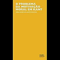 O problema da motivação moral em Kant