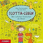 Mein Lotta-Leben: Den Letzten knutschen die Elche | Alice Pantermüller, Daniela Kohl