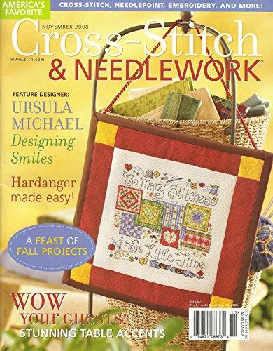 CROSS - STITCH & NEEDLEWORK Magazine November 2008 Volume 3 Issue 6 (American's Favorite, Cross stitch, needlepoint, embroidery, ursula Michael)