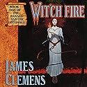 Wit'ch Fire: The Banned and the Banished, Book 1 Hörbuch von James Clemens Gesprochen von: Jennifer Van Dyck, Kevin Pariseau