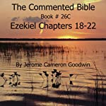 The Commented Bible: Book 26C - Ezekiel | Jerome Cameron Goodwin