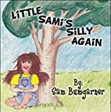 Little Sami's Silly Again, Sam Bumgarner, 1608138631
