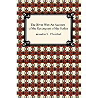 The River War: An Account of the Reconquest of the Sudan (English Edition)