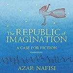 The Republic of Imagination | Azar Nafisi