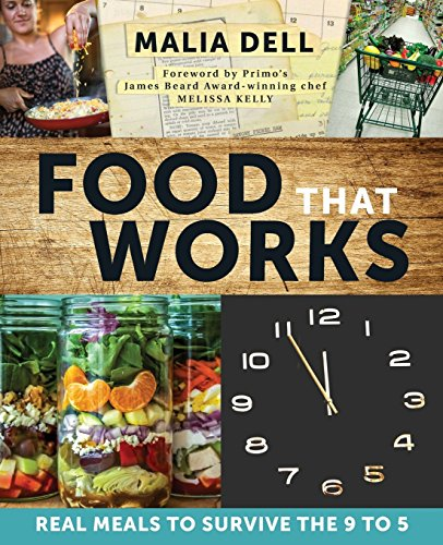 Food That Works: Real Meals to Survive the 9 to 5 (Best Meals For Diabetics)