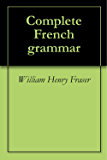 Complete French grammar (English Edition)