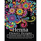 Henna Flowers Designs Coloring Books for Adults: An Adult Coloring Book Featuring Mandalas and Henna Inspired Flowers, Animal
