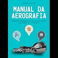 Manual da Aerografia: Aprenda Aerografia do jeito Certo em Menos de 5 Meses