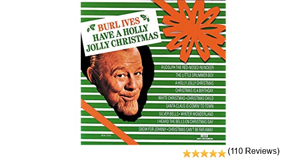 Amazon.com: Have A Holly Jolly Christmas: Burl Ives: MP3 Downloads