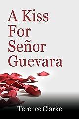 A Kiss for Senor Guevara Paperback