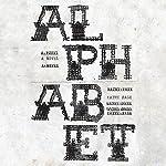 Alphabet: A Novel | Kathy Page