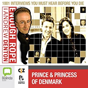 Enough Rope with Andrew Denton: Crown Prince Frederik and Crown Princess Mary of Denmark Radio/TV Program