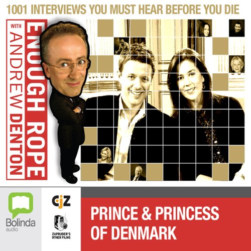 Enough Rope with Andrew Denton: Crown Prince Frederik and Crown Princess Mary of Denmark