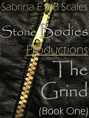 The Grind: (Book One) (Stone Bodies Productions (Love Scale)