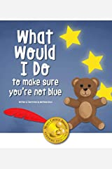What Would I Do, To Make Sure You're Not Blue Paperback