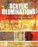 Acrylic Illuminations: Reflective and Luminous Acrylic Painting Techniques