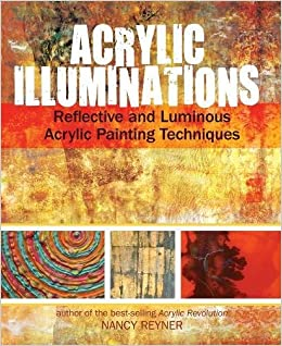 Book Acrylic Illuminations: Reflective and Luminous Acrylic Painting Techniques