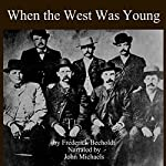 When the West Was Young | Fredrick R. Becholdt
