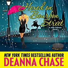 Hexed on Bourbon Street: Jade Calhoun Series, Book 8 Audiobook by Deanna Chase Narrated by Traci Odom