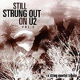 Still Strung Out on U2 Vol. 2: A String Quartet Tribute