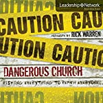 Dangerous Church: Risking Everything to Reach Everyone (Leadership Network Innovation Series) | John Bishop