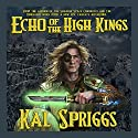 Echo of the High Kings: Eoriel Saga Volume 1 Audiobook by Kal Spriggs Narrated by Eric G. Dove