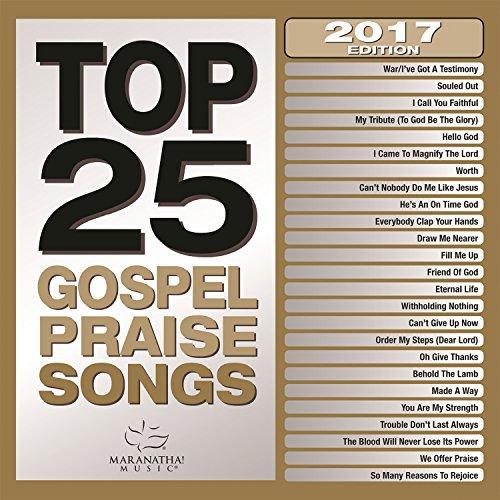 - Top 25 Gospel Praise Songs 2017