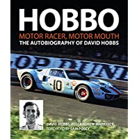Hobbo: The Autobiography of David Hobbs: Motor Racer, Motor Mouth
