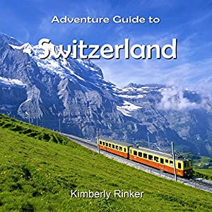 Adventure Guide to Switzerland Audiobook