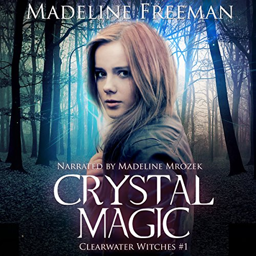 Crystal Magic: Clearwater Witches Book (Crystal Magic)