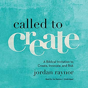 Amazon com: Called to Create: A Biblical Invitation to