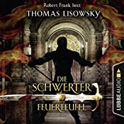 Feuerteufel (Die Schwerter 7) | Thomas Lisowsky