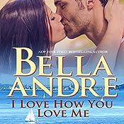 I Love How You Love Me: Seattle Sullivans, Book 4 | Bella Andre