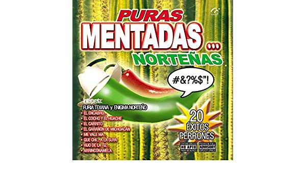 Puras Mentadas... Norteñas [Explicit] by Furia Texana & Enigma Norteño on Amazon Music - Amazon.com