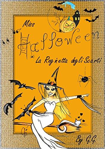 Miss Halloween: Ovvero la Regina degli Scarti (Italian Edition)
