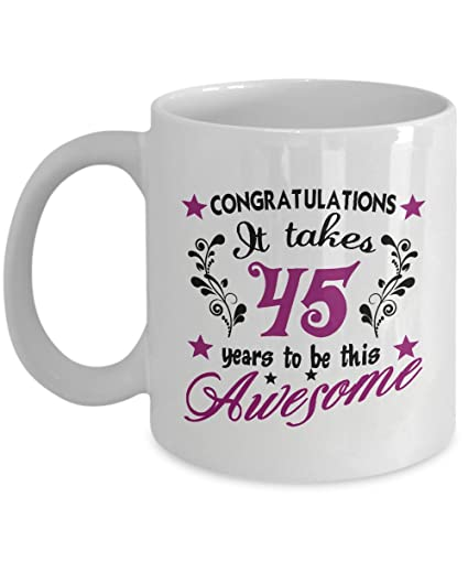 Congratulations It Takes 45 Years To Be This Awesome