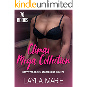 CLIMAX MEGA COLLECTION: 70 Books - DIRTY TABOO SEX STORIES FOR ADULTS