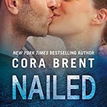 Nailed Audiobook by Cora Brent Narrated by Kristin Watson Heintz