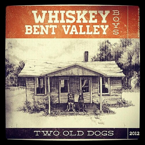Two Old Dogs - Whiskey Valley