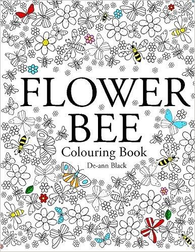 Amazon Flower Bee Colouring Book 9781908072948 De Ann Black Books