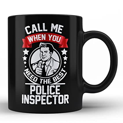 Police Inspector Funny Gift For Men Coffee Mug Quote Sayings Sarcasm Best Birthday Self