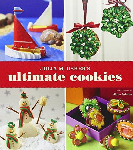 Julia M. Usher's Ultimate Cookies by Julia M. Usher