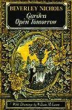 Garden Open Tomorrow, Beverley Nichols, 1604690976