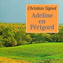 Adeline en Périgord Hörbuch von Christian Signol Gesprochen von: Yves Mugler, Gin Candotti-Besson