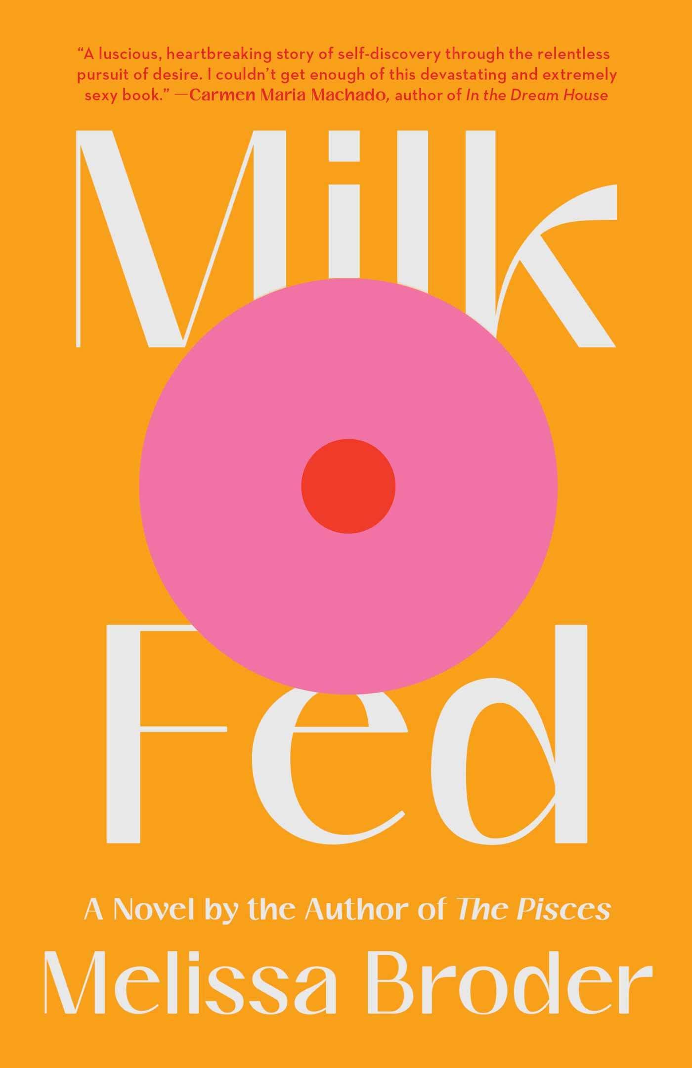 Milk Fed: A Novel: Broder, Melissa: 9781982142490: Books - Amazon.ca