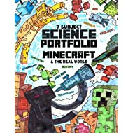 7 Subject Science Portfolio -  Minecraft & The Real World: Ages 10 to 17 - Biology, Chemistry, Geology, Meteorology, Physics, Technology and Zoology ... with The Thinking Tree - Research Guide)