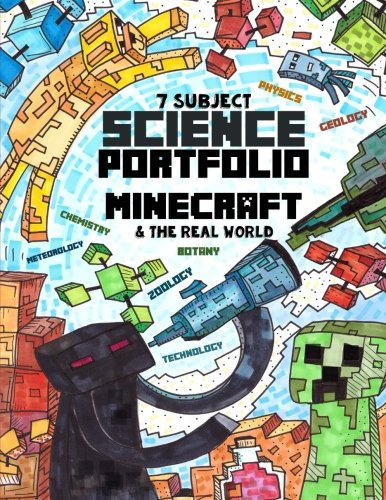 7 Subject Science Portfolio -  Minecraft & The Real World: Ages 10 to 17 - Biology, Chemistry, Geology, Meteorology, Physics, Technology and Zoology ... Thinking Tree - Research Guide) (Volume 1) by CreateSpace Independent Publishing Platform (Image #1)