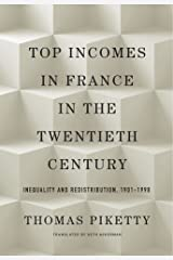 Top Incomes in France in the Twentieth Century: Inequality and Redistribution, 1901–1998
