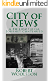 CITY of NEW$: A Philosophical Journey Continued
